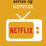 De meest romantische series op Netflix