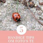 5 handige tips om foto's te maken met je smartphone