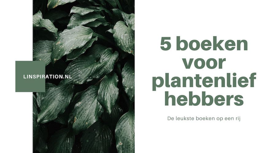 5 boeken voor plantenliefhebbers
